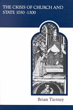 The Crisis of Church and State  1050 1300 PDF