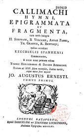 Callimachi Hymni, epigrammata et fragmenta, cum notis variorum, recensuit Jo. Augutus Ernesti
