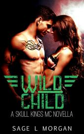 Wild Child: A Skull Kings MC Novella (new adult biker motorcycle club erotic romance)