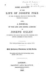A Select Series, Biographical, Narrative, Epistolary, and Miscellaneous: Some account of the life of J.Pike ... also a journal of J.Oxley