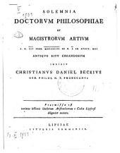 Solemnia Doctorvm Philosophiae Et Magistrorvm Artivm A.D. XIV Febr. MDCCXCIII Ab H.X In Avdit. Mai Antiqvo Ritv Creandorvm