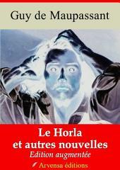 Le Horla et autres nouvelles: Nouvelle édition augmentée