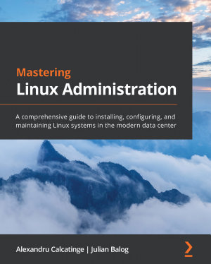 Mastering Linux Administration