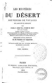 """Les mysteres du desert souvenirs de voyages en Asie et en Afrique par Hadji-Abd'el-Hamid-Bey (C.el L. Du Couret): """"Les mysteres du desert"""" 1, Volume1"""