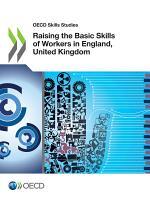 OECD Skills Studies Raising the Basic Skills of Workers in England, United Kingdom