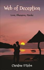 Web of Deception: Love, Obsession, Murder