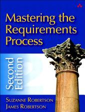 Mastering the Requirements Process: Edition 2