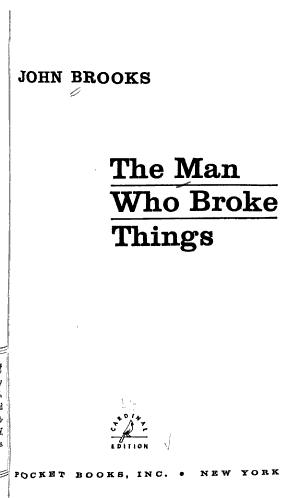 The Man who Broke Things
