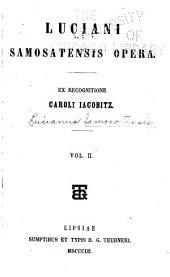 Luciani Samosatensis Opera: Volume 2