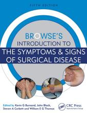 Browse's Introduction to the Symptoms & Signs of Surgical Disease, Fifth Edition: Edition 5