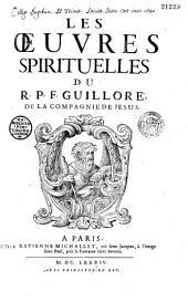 Les oeuvres spirituelles du R. P. F. Guilloré...