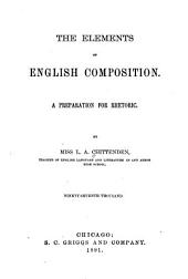 The Elements of English Composition: A Preparation for Rhetoric