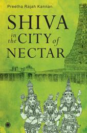 Shiva in the City of Nectar: Fifty-four divine tales of Shiva in ancient India