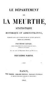 Le Département de la Meurthe. Statistique historique et administrative: Volume 2