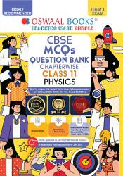 Oswaal CBSE MCQs Question Bank Chapterwise   Topicwise For Term I  Class 11  Physics  With the largest MCQ Question Pool for 2021 22 Exam  PDF