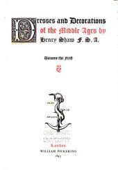 Dresses and Decorations of the Middle Ages: Volume 1