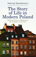 The Story of Life in Modern Poland  Without Dogma  Whirlpools   Children of the Soil PDF