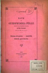Note di giurisprudenza penale estratte dal periodico giudiziario Il Foro italiano (anno XIII, 1888, fasc. 9, 10, 11) ...