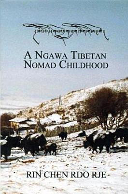 Asian Highlands Perspectives Volume 9  A Ngawa Tibetan Nomad Childhood