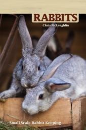 Hobby Farms: Rabbits: Small-Scale Rabbit Keeping