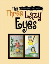 The Three Lazy Eyes