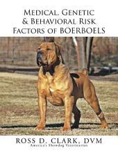 Medical, Genetic & Behavioral Risk Factors of Boerboels