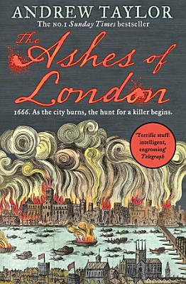 The Ashes of London  James Marwood   Cat Lovett  Book 1