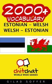 2000+ Estonian - Welsh Welsh - Estonian Vocabulary