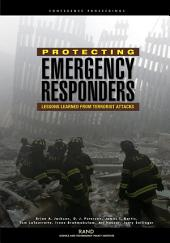 Protecting Emergency Responders: Lessons Learned from Terrorist Attacks