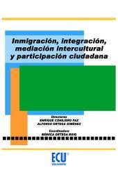 Inmigración, integración, mediación intercultural y participación ciudadana