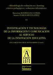Metodología de evaluación en e-learning: criterios pedágogicos y soluciones informáticas: EN Investigación y tecnologías de la información y comunicación al servicio de la innovación educativa