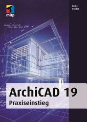 ArchiCAD 19: Praxiseinstieg