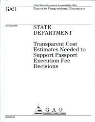 State Department Transparent Cost Estimates Needed To Support Passport Execution Fee Decision Book PDF