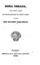 Doña Urraca: drama histórico original en cuatro jornadas en verso y prosa