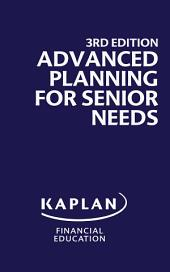 Advanced Planning for Senior Needs, 3rd Edition