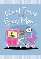 Quiet Times for Busy Moms PDF