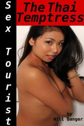Sex Tourist: The Thai Temptress