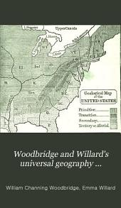 Woodbridge and Willard's Universal Geography ...: Accompanied by Modern and Ancient Atlases ...