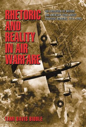 Rhetoric and Reality in Air Warfare PDF