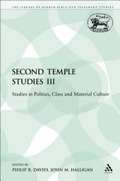 Second Temple Studies III: Studies in Politics, Class and Material Culture