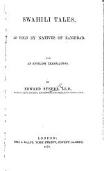 Swahili Tales, as told by natives of Zanzibar. With an English translation. Swahili and Eng