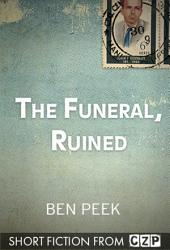 The Funeral, Ruined: Short Story