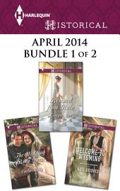 Harlequin Historical April 2014 - Bundle 1 of 2: Welcome to Wyoming\The Wedding Ring Quest\Rescued from Ruin