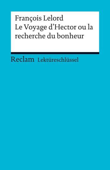 Lekt  reschl  ssel  Fran  ois Lelord  Le Voyage d Hector ou la recherche du bonheur PDF