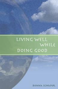 Living Well While Doing Good PDF