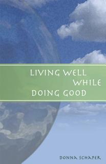 Living Well While Doing Good Book