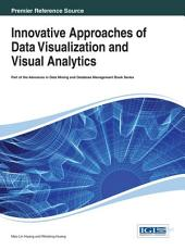 Innovative Approaches of Data Visualization and Visual Analytics