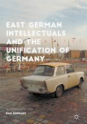 East German Intellectuals and the Unification of Germany: An Ethnographic View