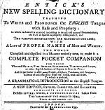Entick's New spelling dictionary ... A new edition, revised, corrected, and enlarged; to which is now added ... a chronological table from the creation of the world to 1794, never in any former one
