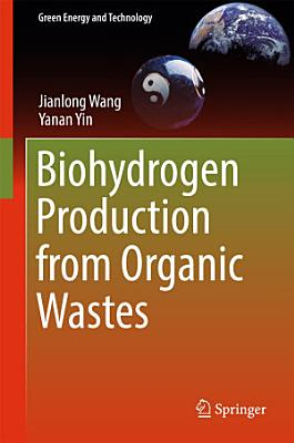 Biohydrogen Production from Organic Wastes